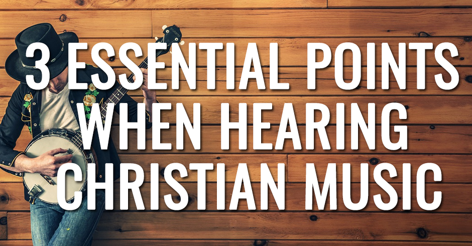 3 essential points when hearing christian music copia
