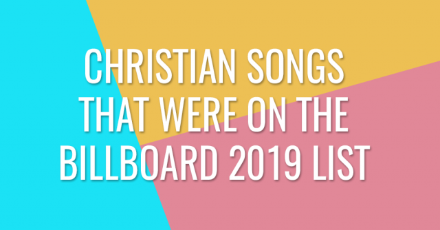 Christian songs that were on the Billboard 2019 list