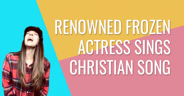 Renowned Frozen actress sings Christian song