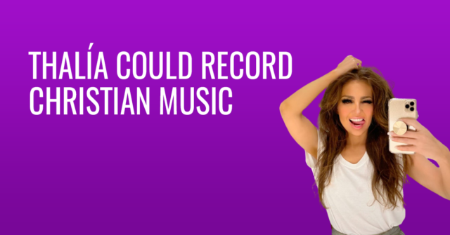 Thalía could record Christian music