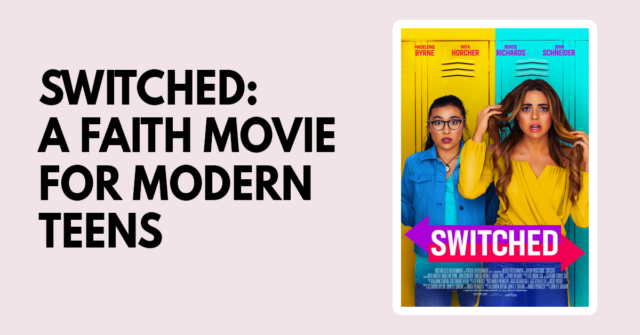 Switched: A faith movie for modern teens