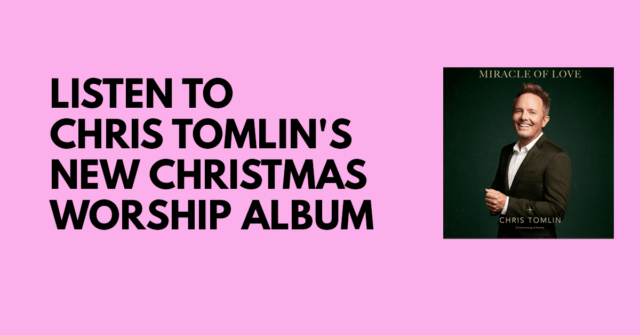 Listen to Chris Tomlin's New Christmas Worship Album