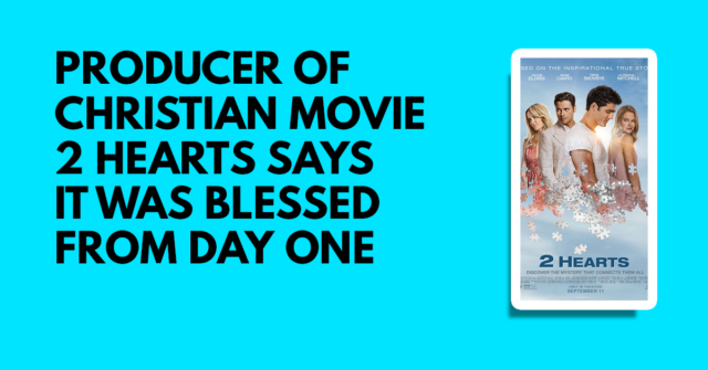Producer of Christian film Two hearts says that the film was blessed from day one