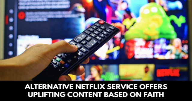 Alternative Netflix service offers uplifting content based on faith