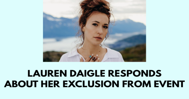 Lauren Daigle responds about her exclusion from event
