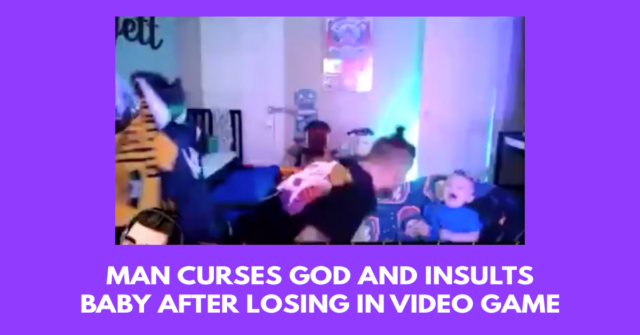 Man curses God and insults baby after losing in video game