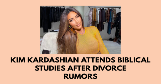 kim kardashian attends biblical studies after divorce rumors