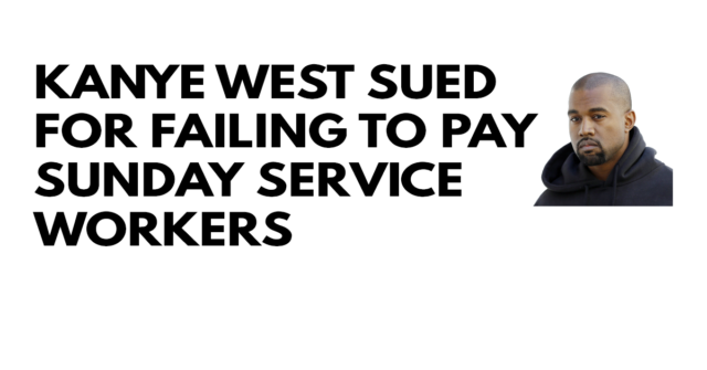 Kanye West sued for failing to pay Sunday service workers