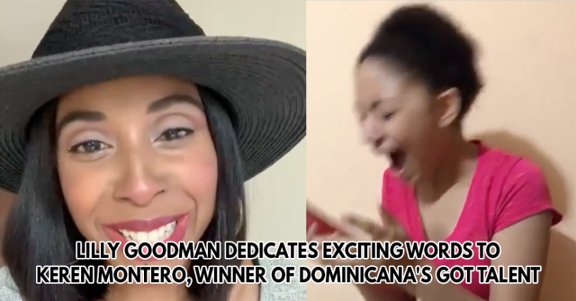 Lilly Goodman dedicates exciting words to Keren Montero, winner of Dominicana's Got Talent