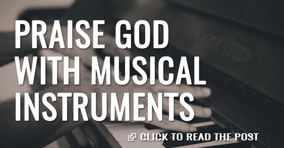 Praise God with musical instruments 2