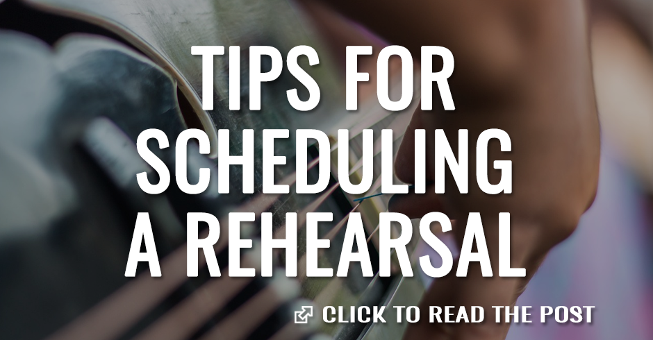 Tips for scheduling a rehearsal