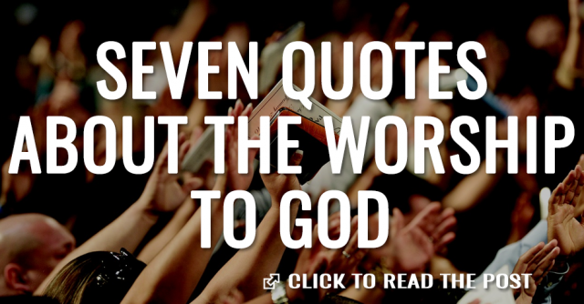 seven quotes about the worship to god