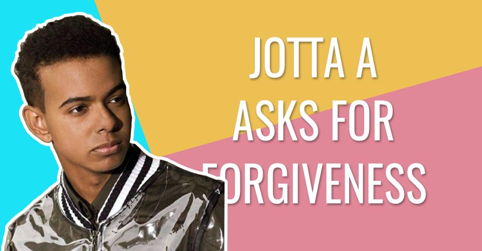 JOTTA A ASKS FOR FORGIVENESS