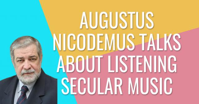 Can a christian listen to secular music? Augustus Nicodemus replies
