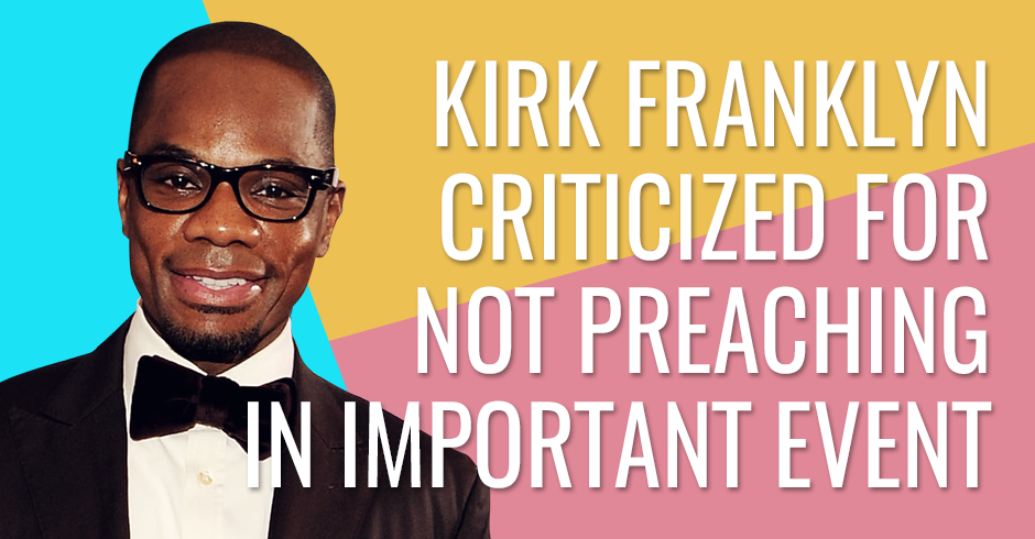 Kirk Franklin criticized for not preaching in important event