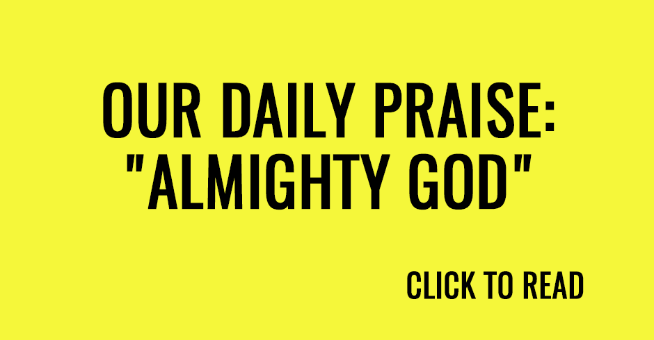 Our daily praise: Almighty God