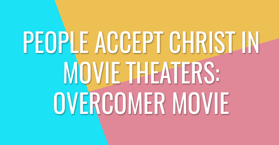 People accept Christ in movie theaters - Overcomer movie
