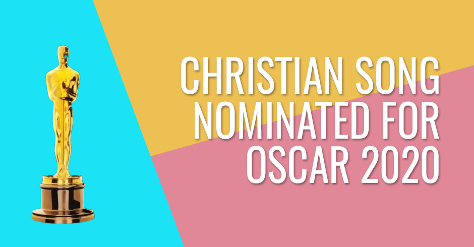 Christian song nominated of oscar 2020
