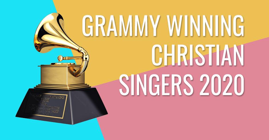 Grammy Winning Christian Singers 2020