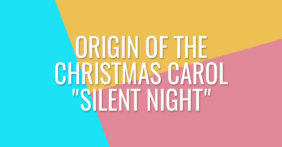 Origin of the Christmas carol Silent Night
