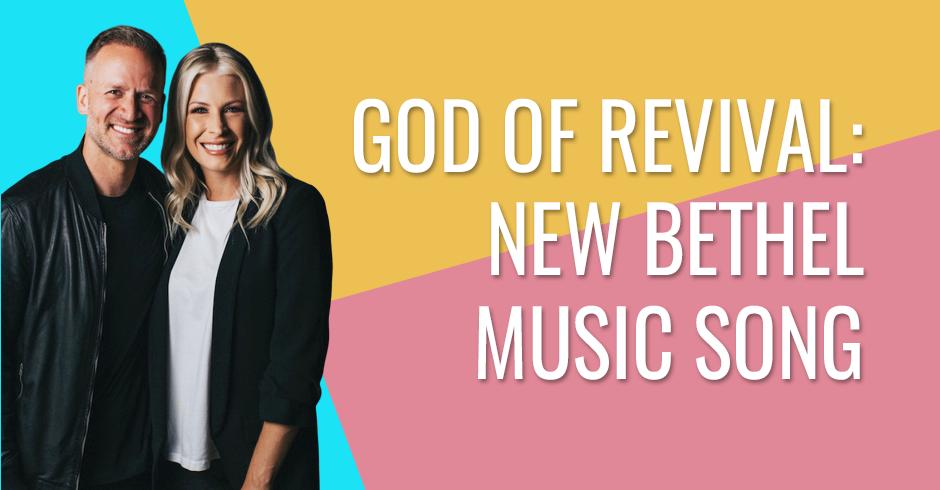 God of Revival - New Bethel Music song
