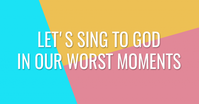 Let's sing to God with our disability, let's sing to Him in our worst moments