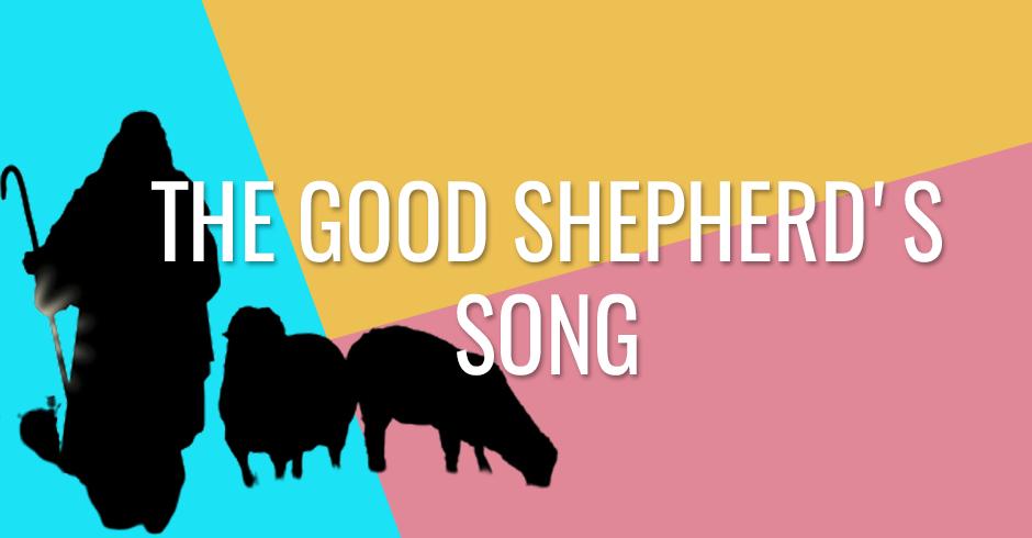 The good shepherds song