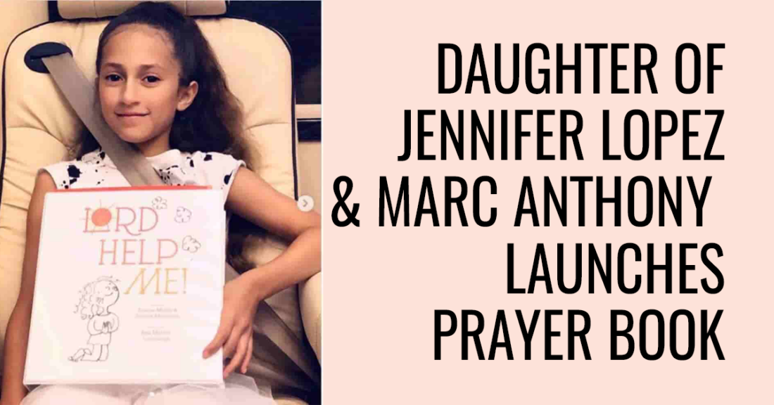 Daughter of Jennifer López and Marc Anthony launches prayer book