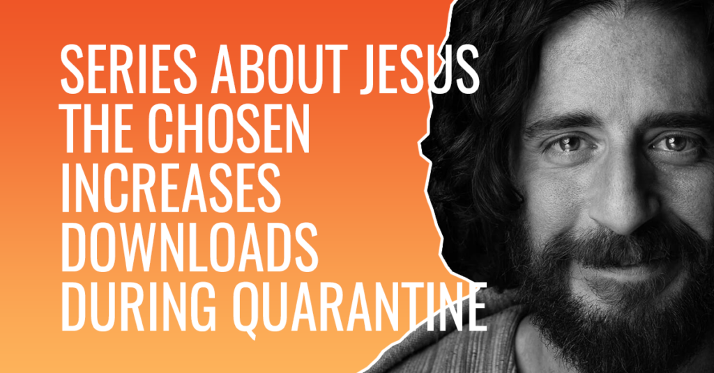 Series about Jesus The Chosen increases its downloads during quarantine