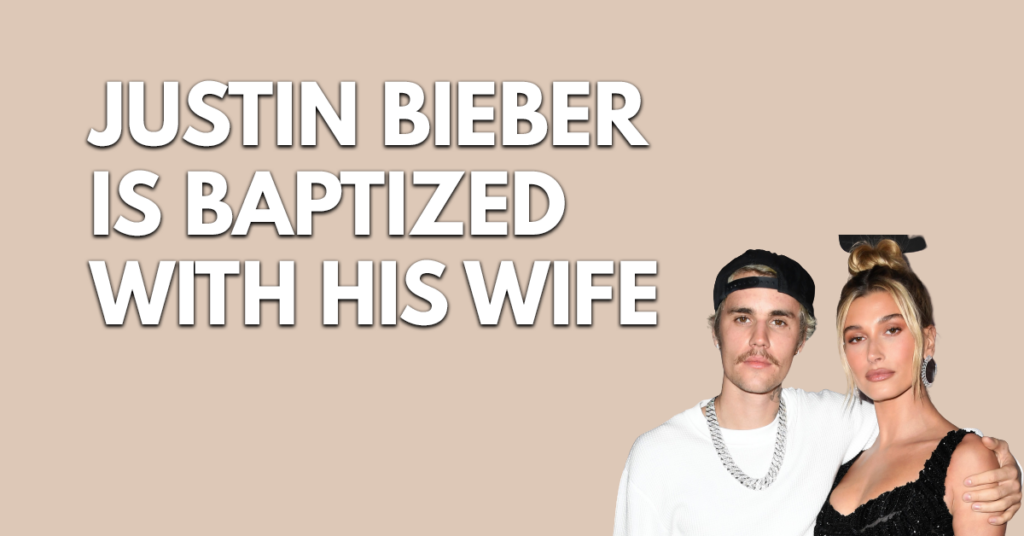 Justin Bieber is baptized with his wife