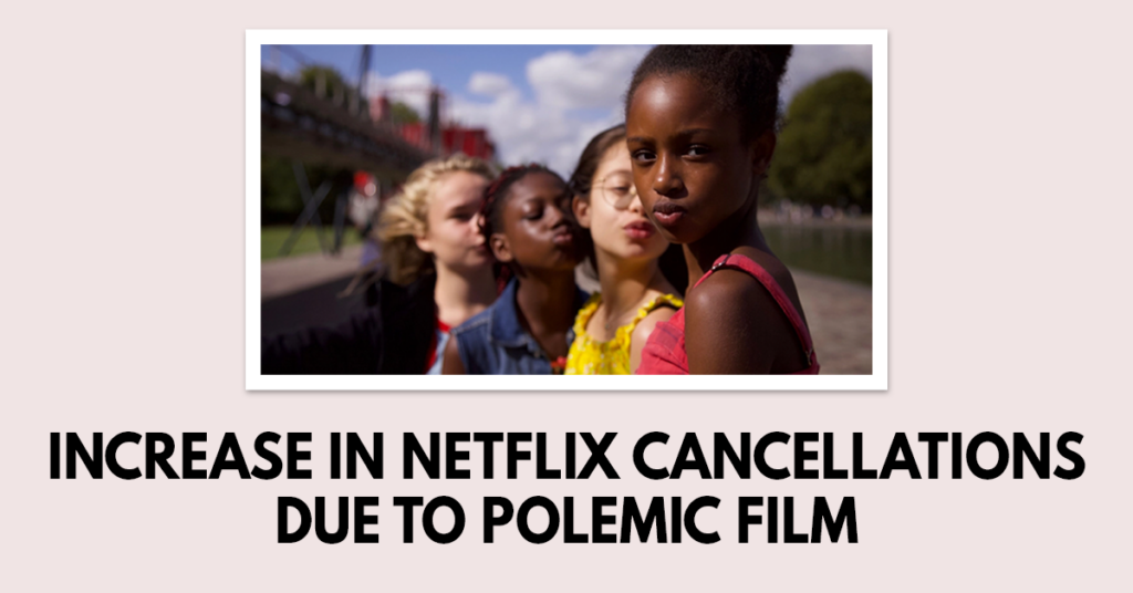 Increase in Netflix cancellations due to controversial movie Cuties