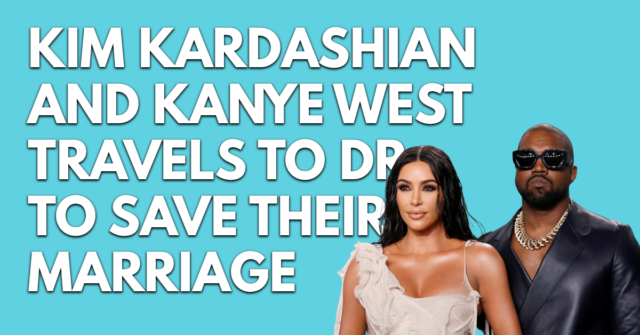 Kim Kardashian and Kanye West travel to the Dominican Republic to save their marriage
