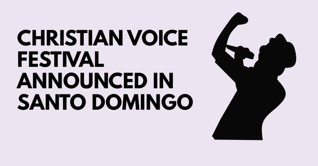 Festival of the Christian voice announced in the Dominican Republic