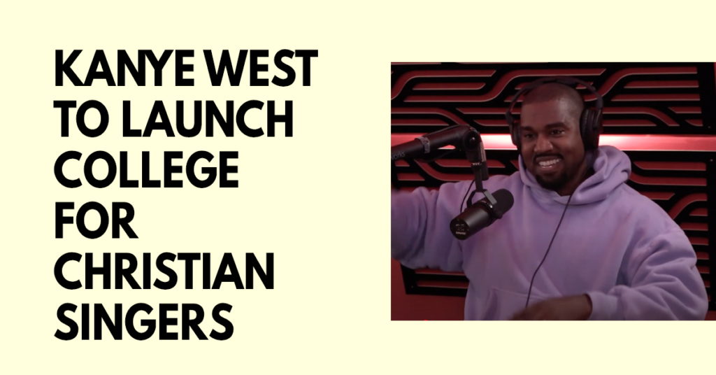 Kanye West to Launch College for Christian Singers