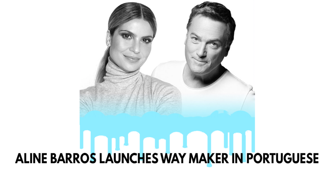 Aline Barros launches version of Way Maker in portuguese