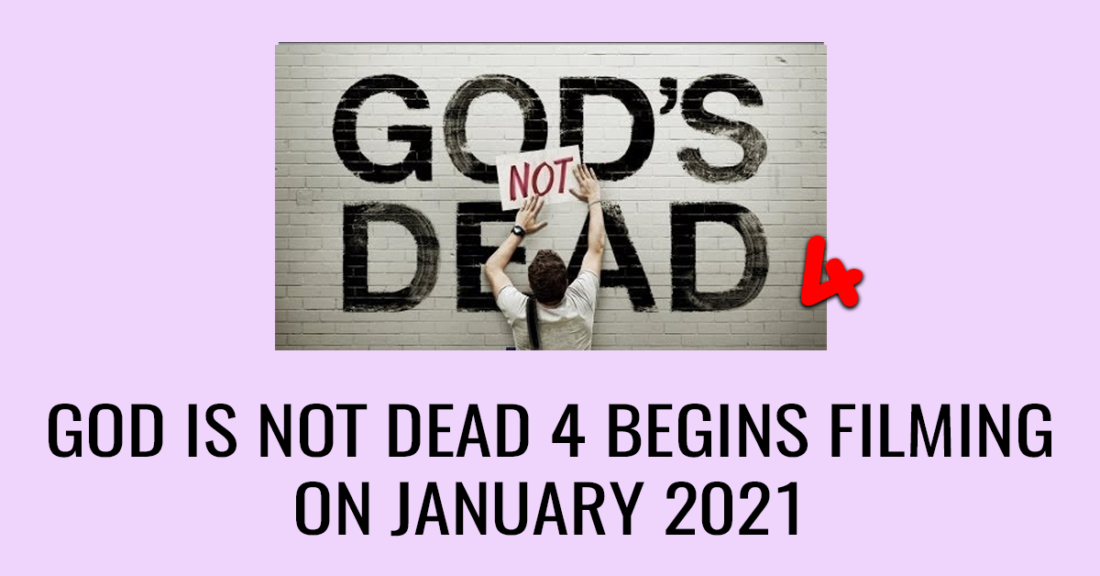 God is not dead 4 begins filming on January 2021
