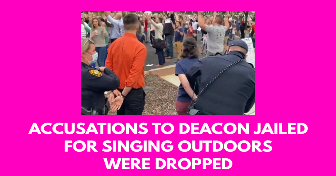 Accusations to deacon jailed for singing outdoors were dropped