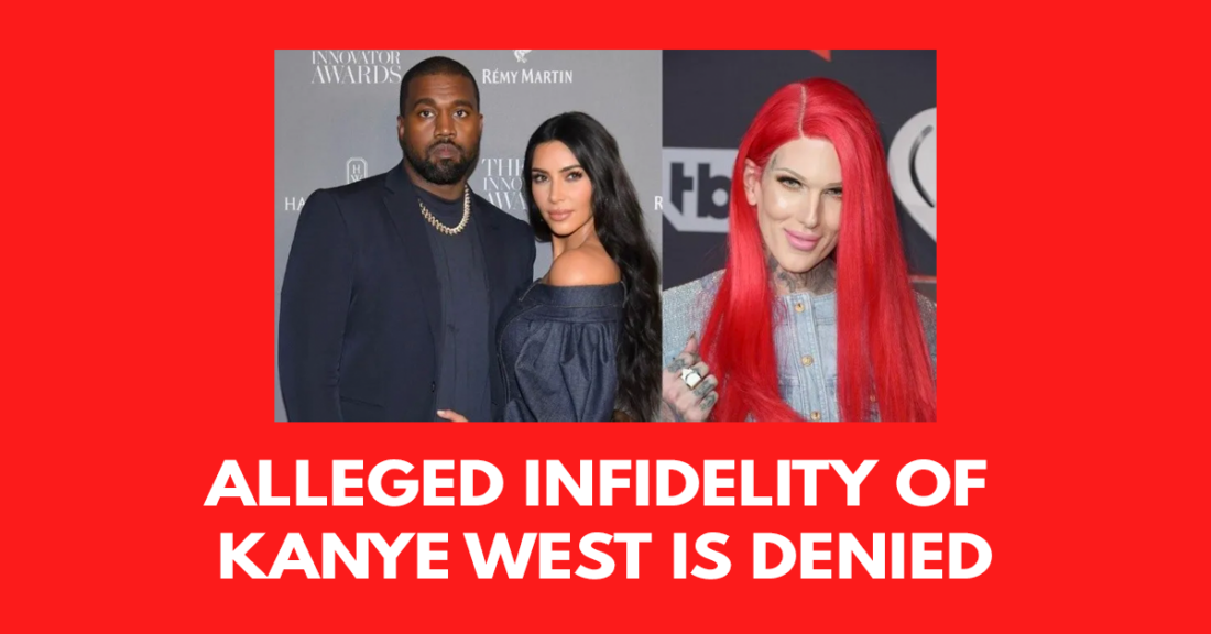 Alleged infidelity of Kanye West is denied