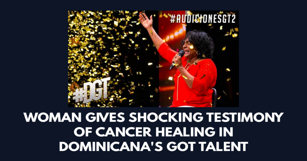 Woman gives shocking testimony of cancer healing in Dominicana's Got Talent
