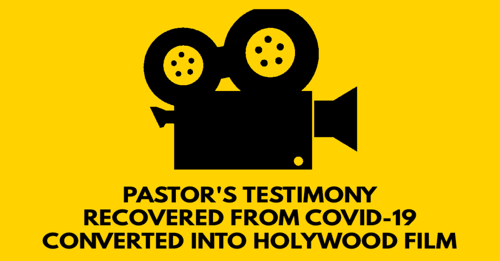 pastor's testimony recovered from covid-19 converted into HolyWood film