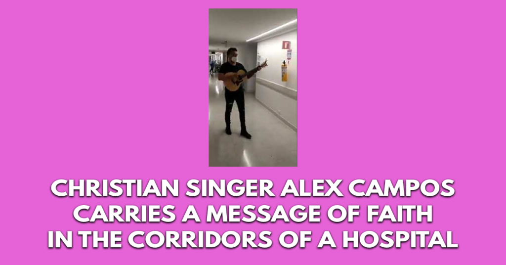 Christian singer Alex Campos carries a message of faith in the corridors of a hospital