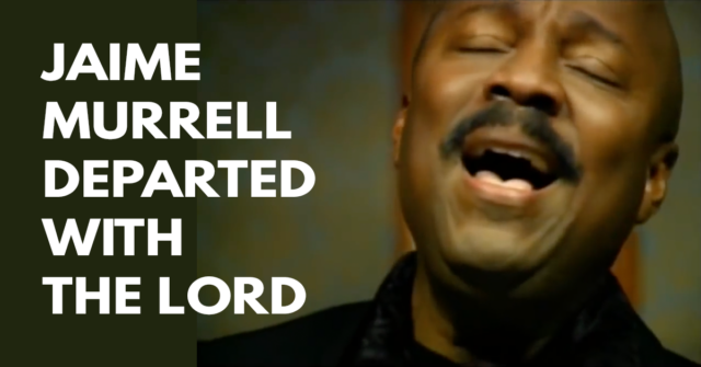 Christian singer Jaime Murrell departed with the Lord