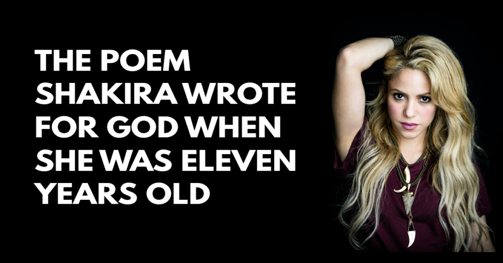 The poem Shakira wrote for God when she was eleven years old