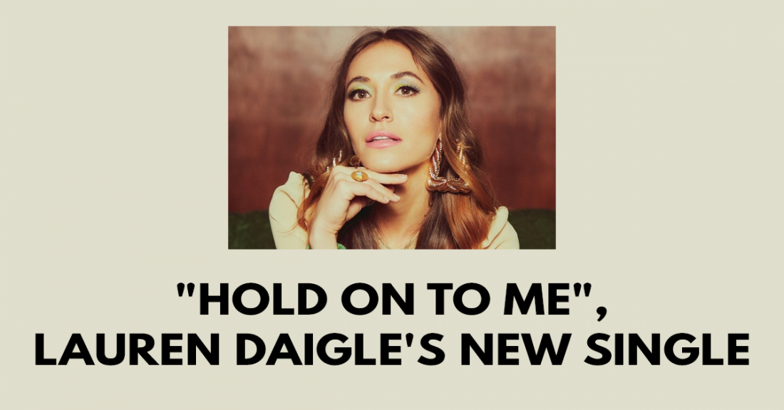 Hold On To Me, Lauren Daigle's New Single