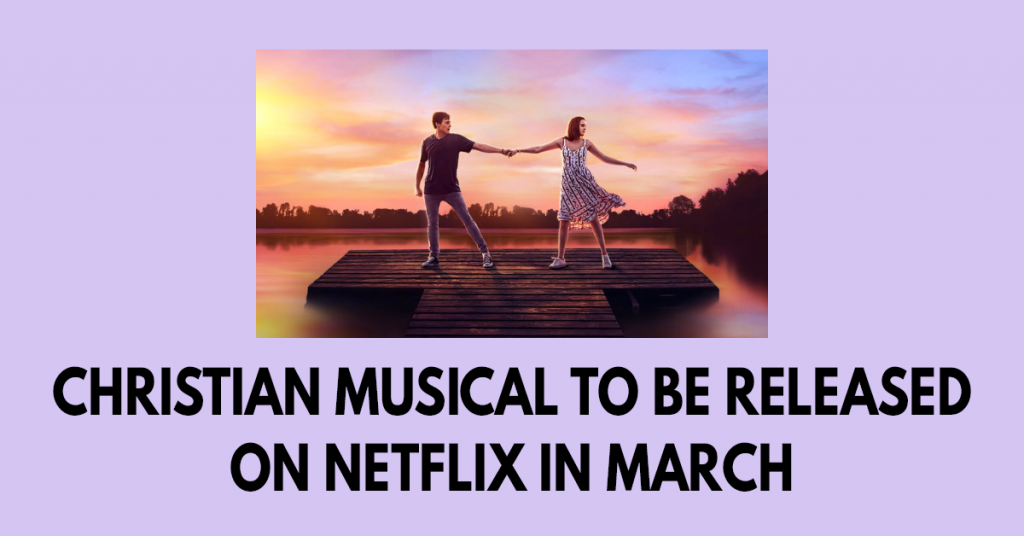Christian musical to be released on Netflix in March