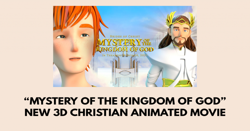 Mystery of the Kingdom of God - New 3D Christian Animated Movie