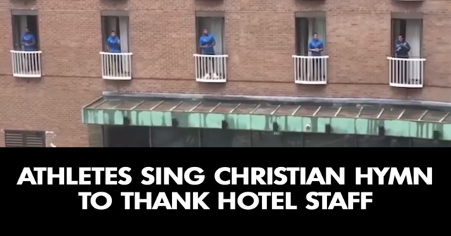 Athletes sing Christian hymn to thank hotel staff