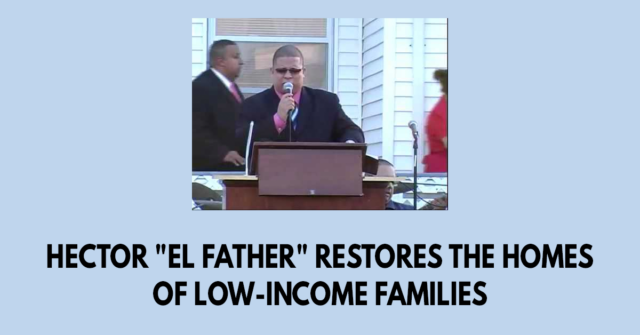 Hector El Father restores the homes of low-income families