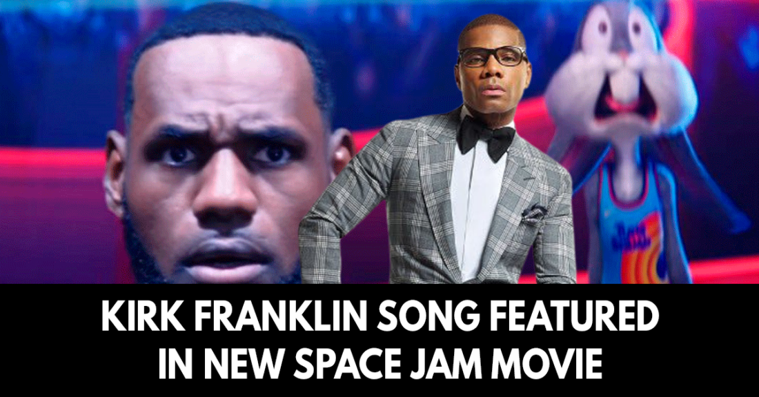 Kirk Franklin song featured in new Space Jam movie