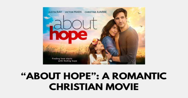 """""""About Hope""""- A Romantic Christian Movie"""